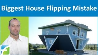 Biggest House Flipping Mistake