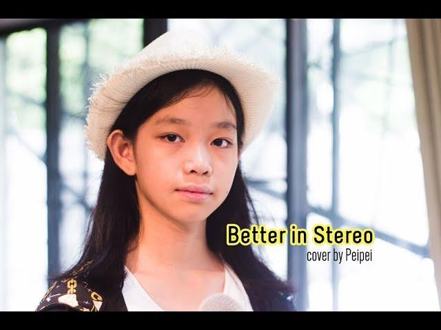 Better in Stereo | cover by Peipei (เพ่ยเพ่ย)