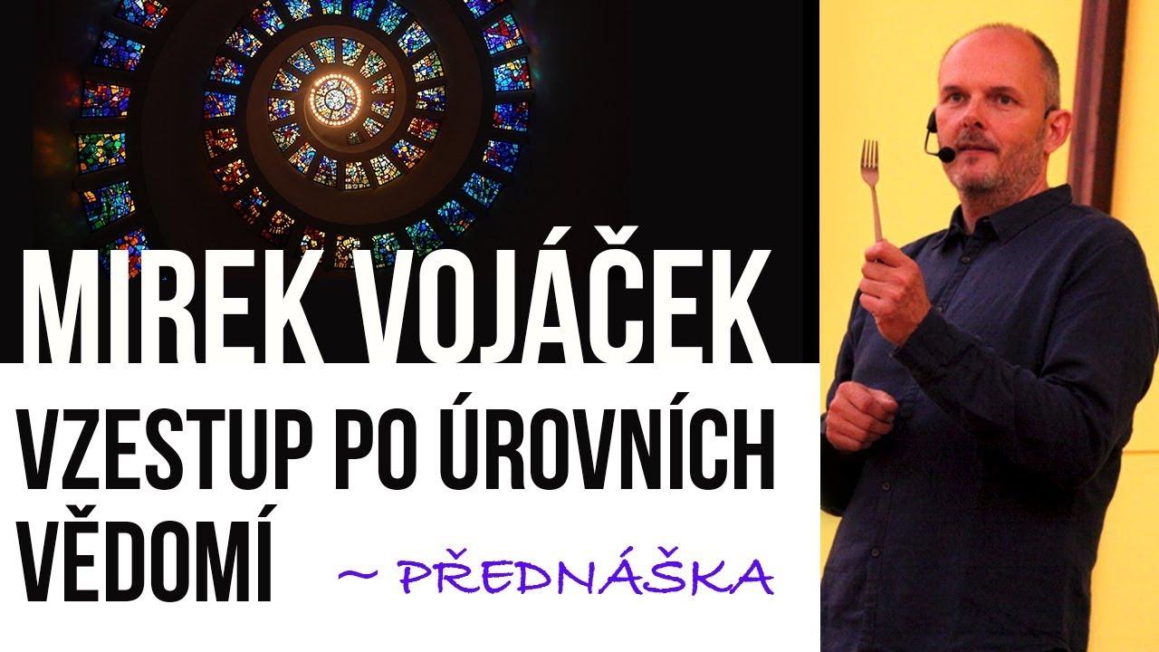 Download Mirek Vojáček: Vzestup po úrovních vědomí