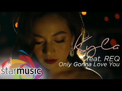 Kyla - Only Gonna Love You feat. REQ