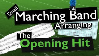 Small Marching Band Arranging: The Opening Hit