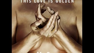 MisSiss - This Love is Golden (Official Video)
