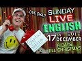 watch he video of LIVE English Lesson - 17th Dec 2017 - Christmas is Coming - Grammar - Bad TV - Idioms - Mr Duncan