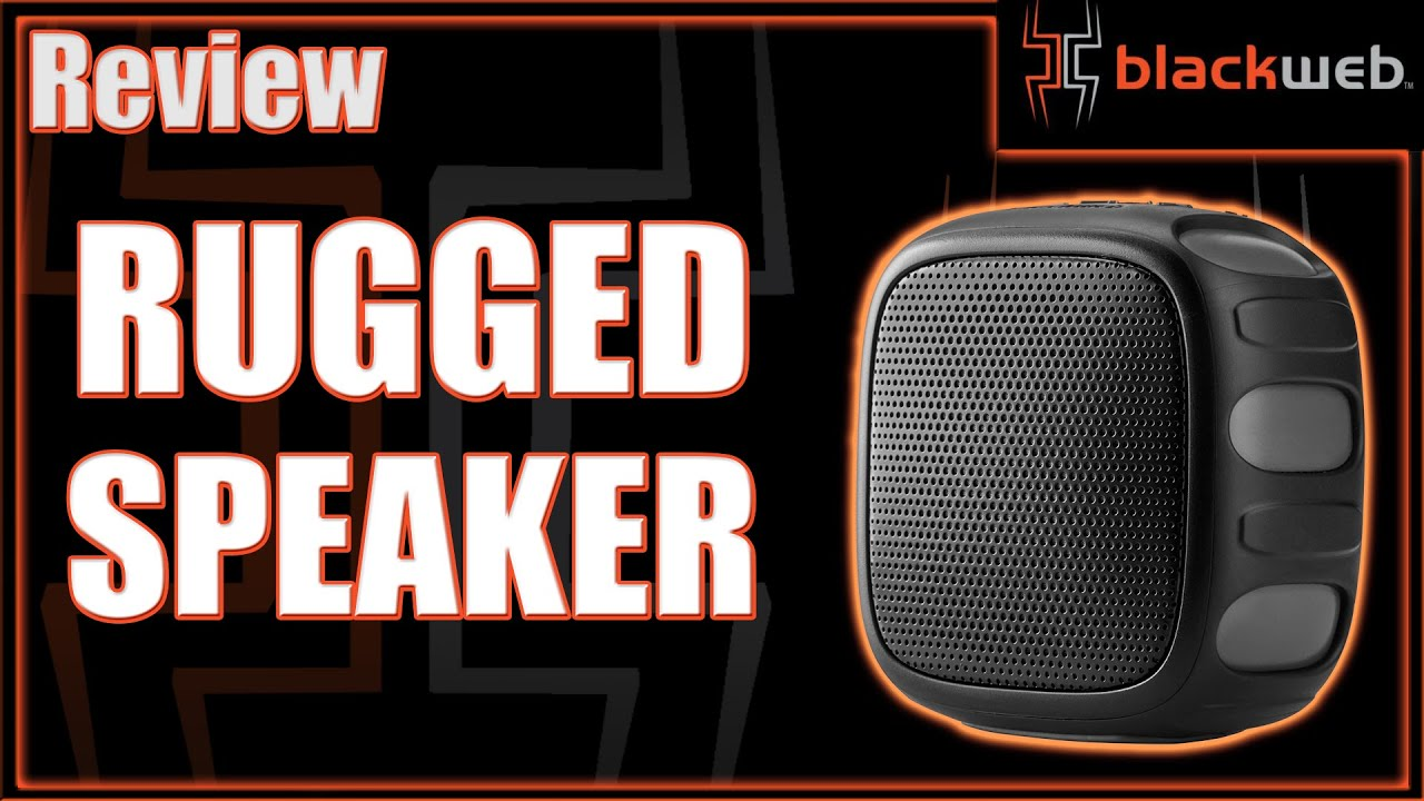 Blackweb Rugged Bluetooth Speaker Tech Review