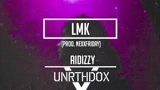 Aidizzy - LMK (prod. NEXXFRIDAY)