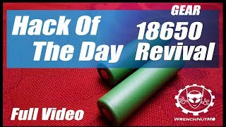 REVIVE DEAD 18650 BATTERIES - (Full Video) Hack Of The Day