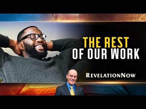 "Revelation Now: Episode 7 ""The Rest of our Work"" with Doug Batchelor"
