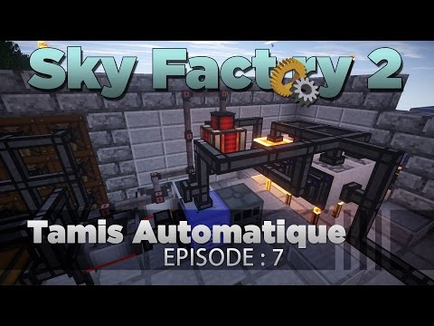 [FR] Sky Factory 2 - Episode 7 - Tamis Automatique - Minecraft Francais