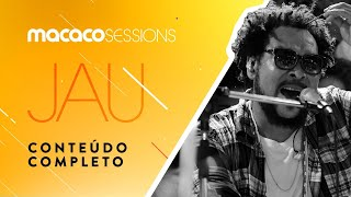 Macaco Sessions: Jau (Completo)