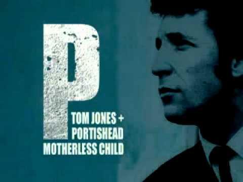 Motherless Child  By Tom Jones