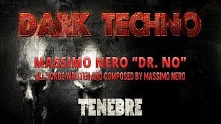 """Dark Techno - Massimo Nero """"Dr. No"""" Tenebre (Dark Minimal Horror Techno)"""