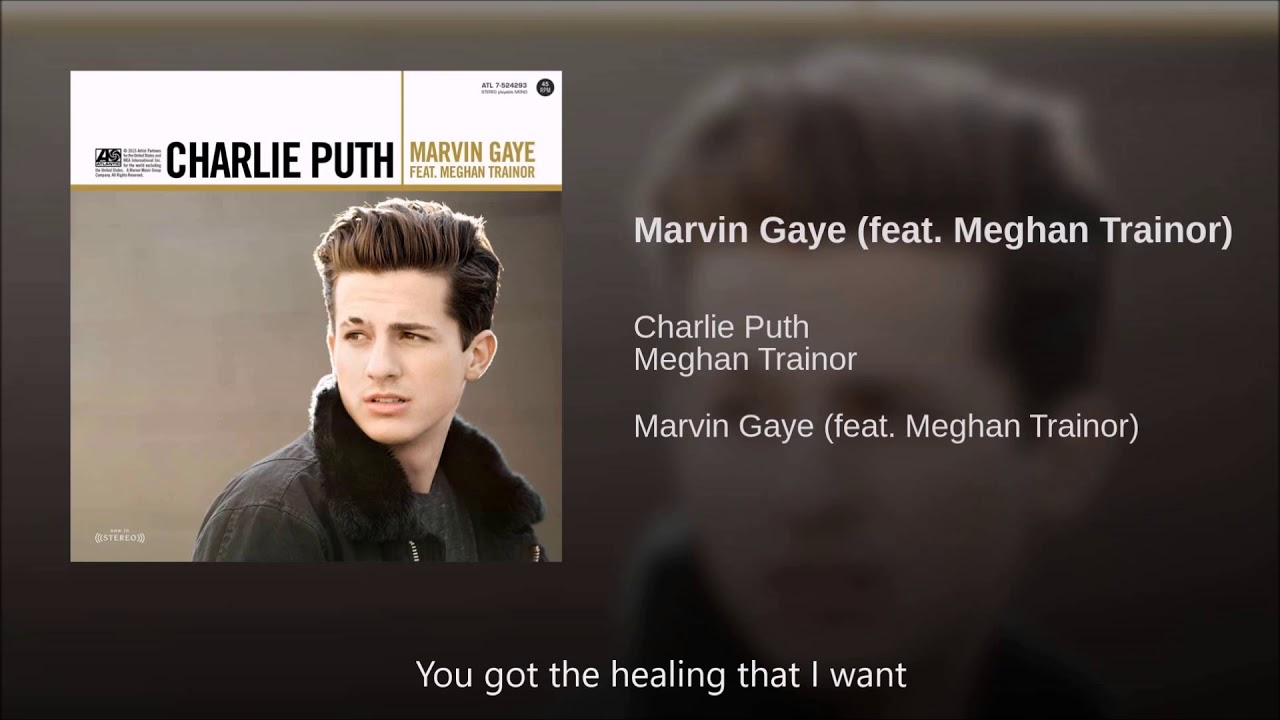 CHARLIE PUTH CHARLIE PUTH FEAT MEGHAN TRAINOR MARVIN GAYE CARATULA