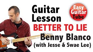 Benny Blanco, Jesse & Swae Lee - Better To Lie // Easy guitar lesson + TAB (how to play, tutorial) Video