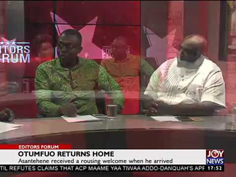 Otumfuo Returns Home - Editors' Forum on JoyNews (15-10-17)[Part 2]