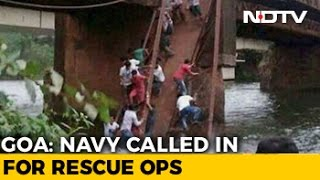 2 Dead, 30 Missing As Bridge Collapses In Goa, Navy Called For Rescue Ops