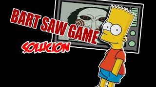 Bart Simpson Saw Game Solucion!!!!!Santyelayudante