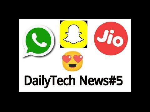 [Hindi] Daily TechNews #5 : WhatsApp, Snapchat, Jio and etc TechNews Must Watch