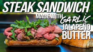 STEAK SANDWICH MADE WITH GARLIC JALAPEÑO BUTTER | SAM THE COOKING GUY 4K