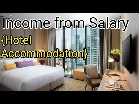 Income from salary Part-10(Hotel accommodation)