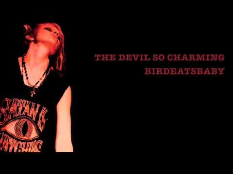 Birdeatsba  The Devil So Charming Lyric