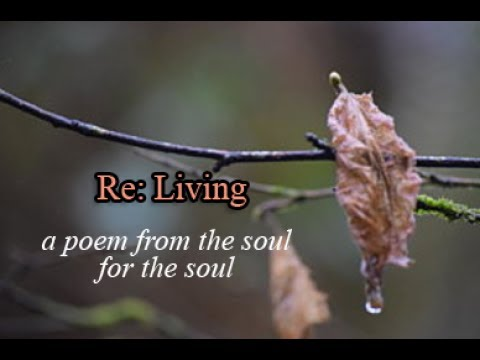 re:-living-—-a-poem-from-the-soul-for-the-soul