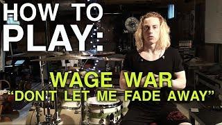 wyatt stav wage war dont let me fade away drum lesson