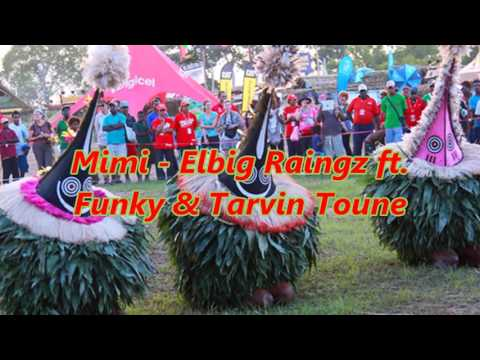 Mimi - Elbig Raingz ft. Funky & Tarvin Toune [Audio]