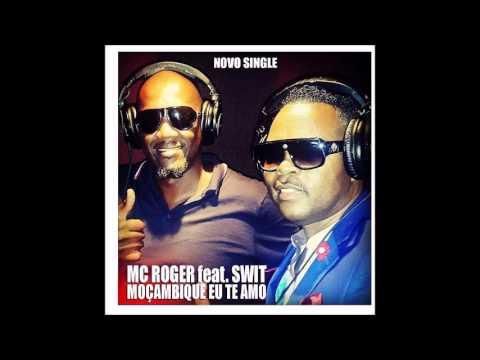 Mc Roger & Swit - Moçambique Eu Te Amo
