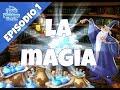 L' Antro di Merlino EP1l La Magia