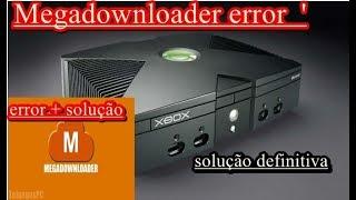 Como corrigir Error no  MegaDownloader, Solução definitiva.