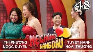 MOTHER & DAUGHTER-IN-LAW  EP 48 UNCUT  Vu Thi Phuong - Ngoc Duyen  Tuyet Hanh - Hoai Thuong💛