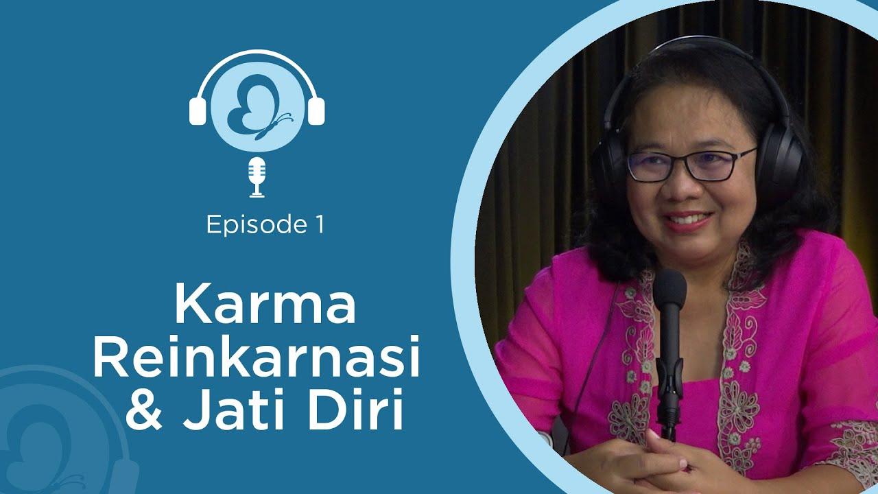Karma, Reinkarnasi & Jati Diri || Podcast Karma & Reinkarnasi season - 2 Episode 1