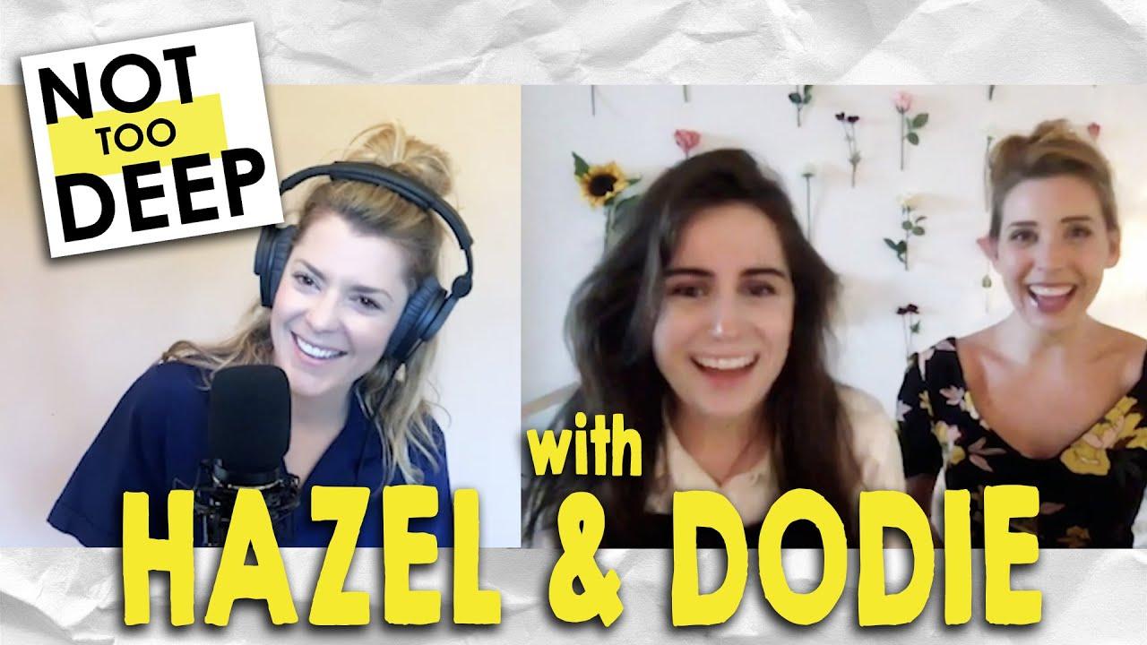 HAZEL HAYES & DODIE CLARK on #NotTooDeep // Grace Helbig