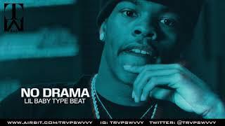 "Lil Baby Type Beat 2017 - ""No Drama"" | Prod. By @TrvpsWvvy |"