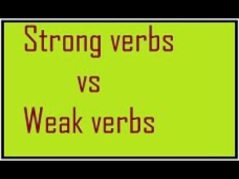 USING VERBS : STRONG VERBS AND WEAK VERBS : HD