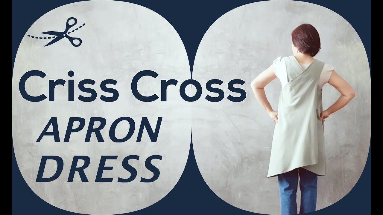 Diy 1 Piece Criss Cross Back Apron Dress Sewing Tutorial Youtube