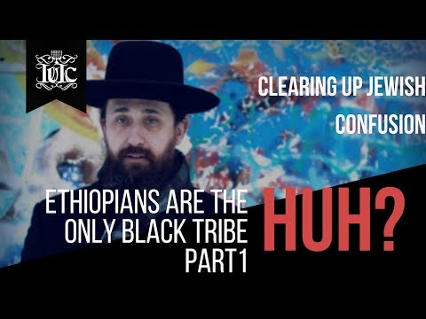 The Israelites: CLEARING UP JEWISH CONFUSION PART 1: ETHIOPIANS ARE THE ONLY BLACK TRIBE? thumbnail
