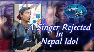 ►Must Watch◄ A talanted Singer rejected in Nepal Idol