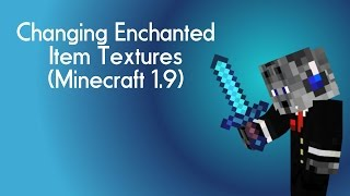 Changing Enchanted Item Textures (Minecraft 1.9)
