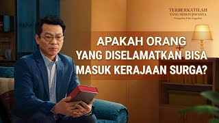 Terberkatilah Yang Miskin Jiwanya(2)Apakah Orang yang Diselamatkan Bisa Masuk Kerajaan Surga?