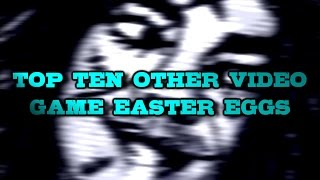 Repeat youtube video Top Ten Other Video Game Easter Eggs