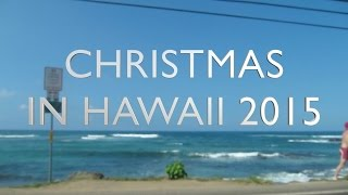 Christmas in Hawaii 2015 || Sunshine Carreon
