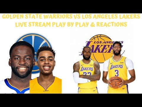 Golden State Warriors Vs. Los Angeles Lakers Live Stream Play By Play & Reactions