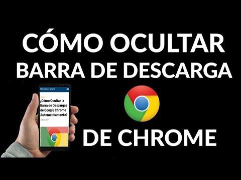 ¿Cómo Ocultar la Barra de Descargas de Google Chrome Automáticamente?