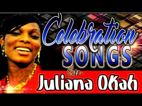 Sis. Juliana Okah - Celebration Songs - Latest 2016 Nigerian