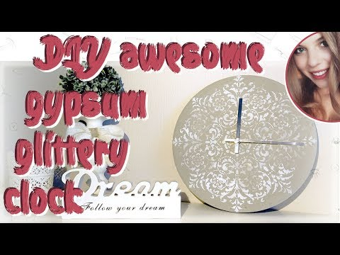 Simple DIY Awesome Gypsum Clock / Handmade, Fresh DIY, Glitter used