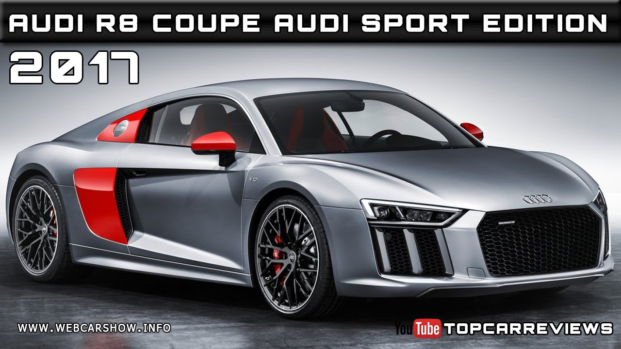 2017 audi r8 coupe audi sport edition review rendered price specs release date youtube. Black Bedroom Furniture Sets. Home Design Ideas