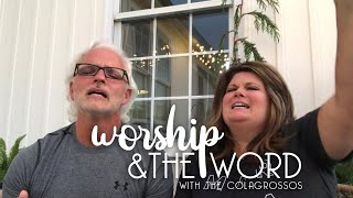 Worship & The Word // 5/26 // The Colagrossos