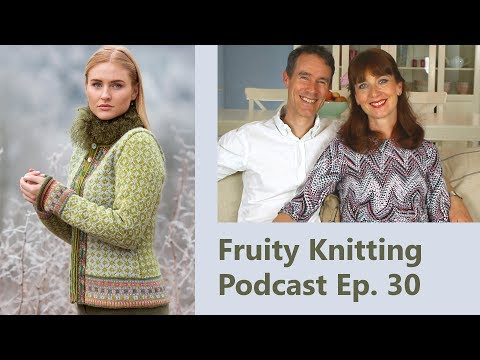 Norwegian Knitting - Sidsel Høivik - Ep. 30 - Fruity Knitting Podcast