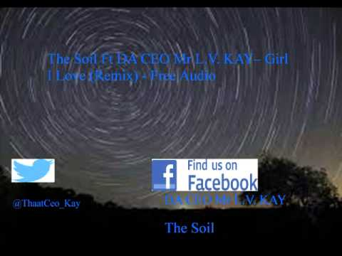 The Soil ft KAY 6Ick Thot  Girl I Love (mansi #TBT)